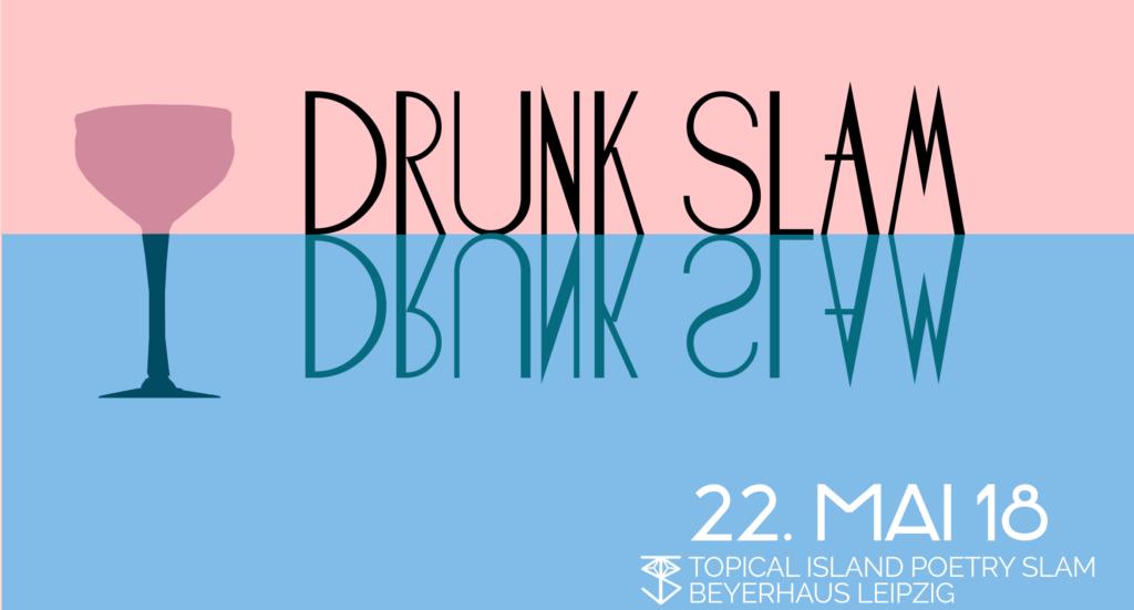 Drunk Slam vom Topical Island Poetry Slam im Beyerhaus Leipzig